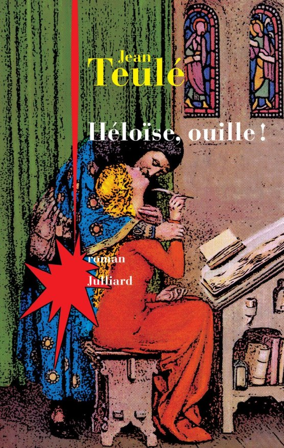 Héloïse, ouille ! - Jean Teulé