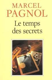 Le temps des secrets - Marcel Pagnol